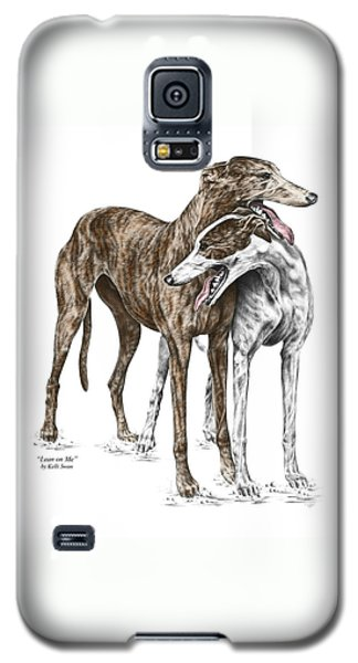 Lean On Me - Greyhound Dogs Print Color Tinted Galaxy S5 Case
