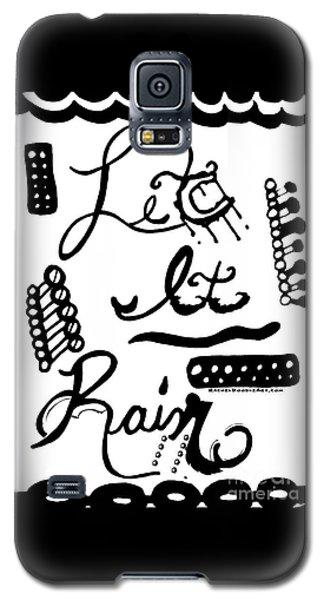 Let It Rain Galaxy S5 Case