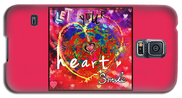 Let Your Heart Smile Galaxy S5 Case