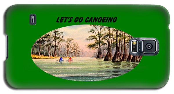Galaxy S5 Case featuring the painting Let's Go Canoeing by Bill Holkham