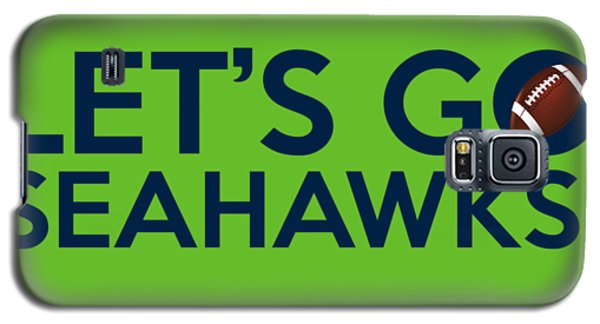 Let's Go Seahawks Galaxy S5 Case