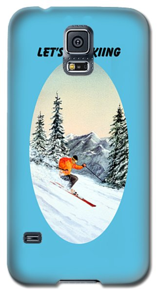 Let's Go Skiing  Galaxy S5 Case by Bill Holkham