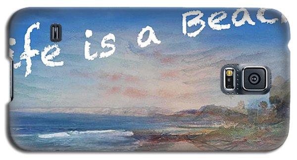 Life Is A Beach Galaxy S5 Case
