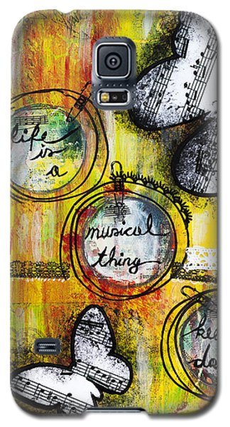 Life Is A Musical Thing Galaxy S5 Case by Stanka Vukelic