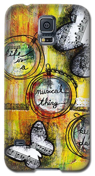 Galaxy S5 Case featuring the mixed media Life Is A Musical Thing by Stanka Vukelic