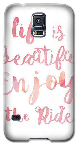 Galaxy S5 Case featuring the digital art Life Is Beautiful by Mike Taylor
