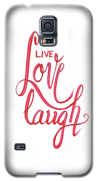 Galaxy S5 Case featuring the drawing Live Love Laugh by Cindy Garber Iverson