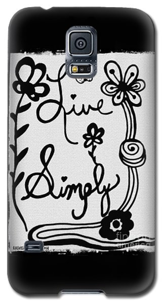 Live Simply Galaxy S5 Case