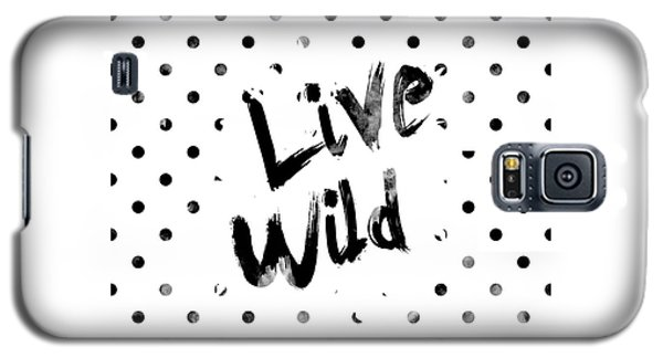 Live Wild Galaxy S5 Case by Pati Photography