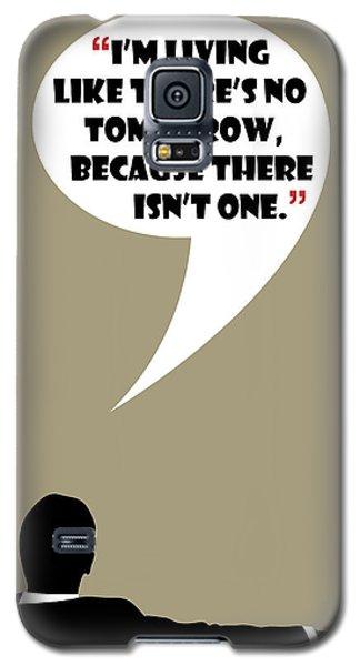 Living Like No Tomorrow - Mad Men Poster Don Draper Quote Galaxy S5 Case