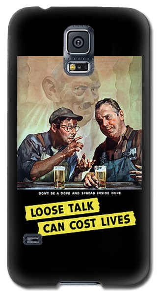 Loose Talk Can Cost Lives - Ww2 Galaxy S5 Case by War Is Hell Store