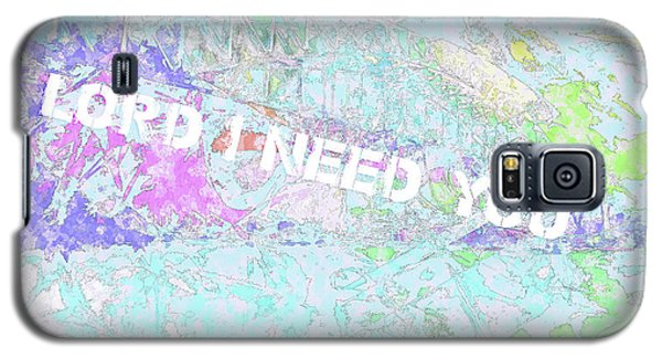 Lord I Need You White Galaxy S5 Case