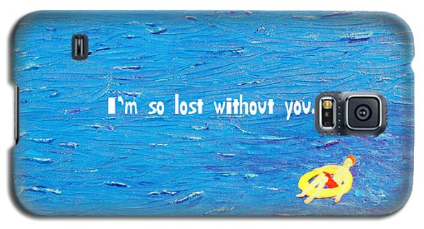 Lost Without You Greeting Card Galaxy S5 Case