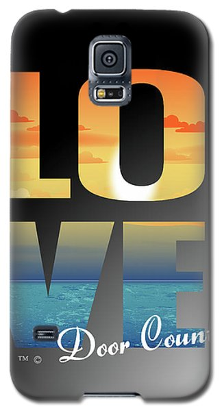 Love Door County Galaxy S5 Case