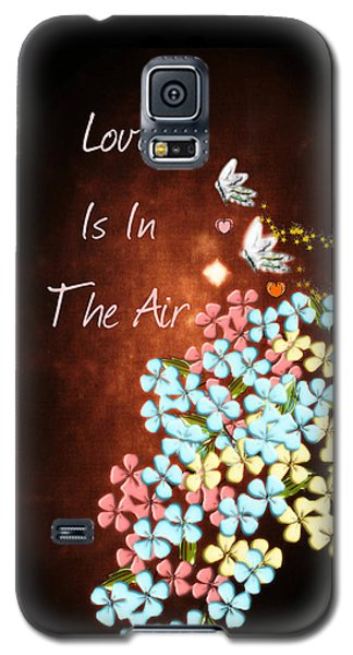 Love Is In The Air Galaxy S5 Case