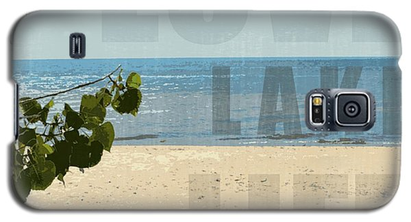 Galaxy S5 Case featuring the photograph Love Lake Life by Michelle Calkins