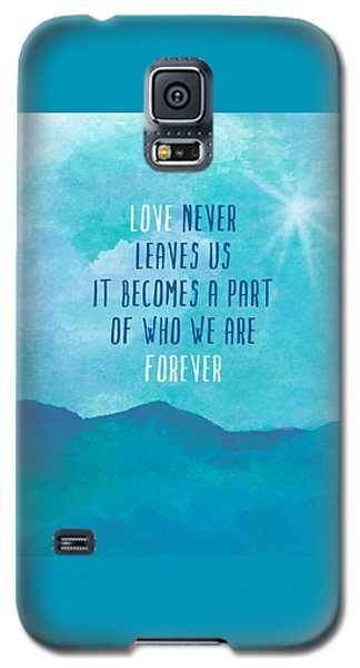 Galaxy S5 Case featuring the painting Love Never Leaves by Lisa Weedn