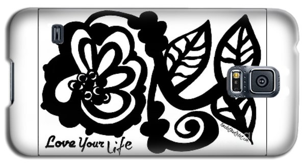 Love Your Life Galaxy S5 Case
