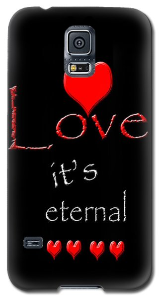 Galaxy S5 Case featuring the photograph Love....its Eternal by Cherie Duran