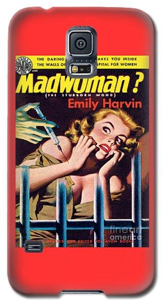 Madwoman? Galaxy S5 Case