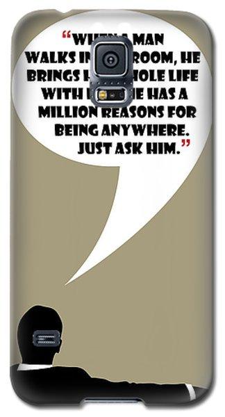 Man Walks Into A Room - Mad Men Poster Don Draper Quote Galaxy S5 Case