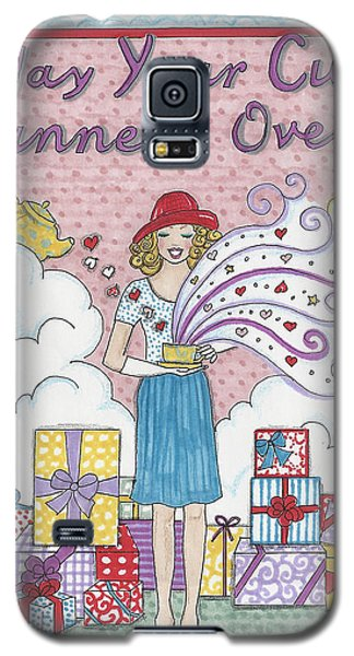 May Your Cup Runneth Over Galaxy S5 Case