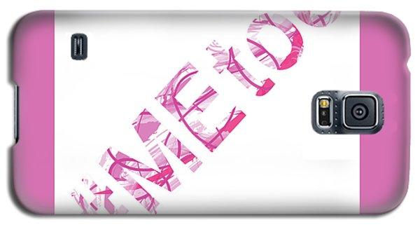 #metoo Me Too Movement Original Prints Fine Art Galaxy S5 Case