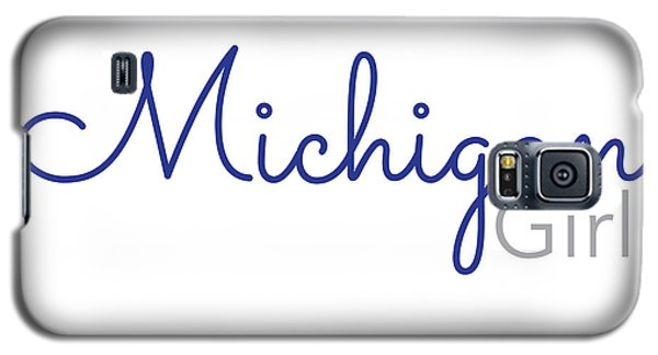 Michigan Girl Galaxy S5 Case