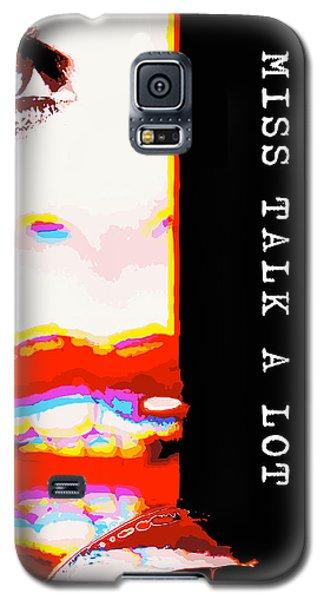Miss Talk A Lot Galaxy S5 Case
