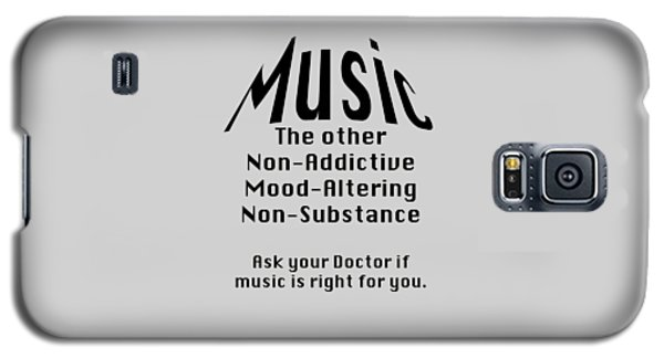 Music Is Right For You 5502.02 Galaxy S5 Case