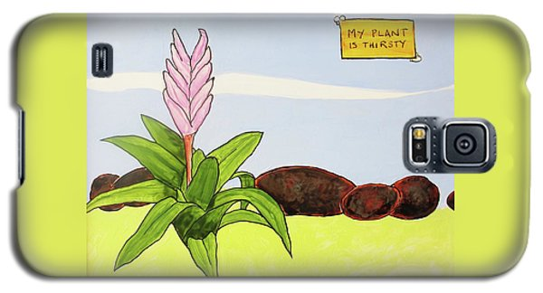 My Plant Is Thirsty Galaxy S5 Case