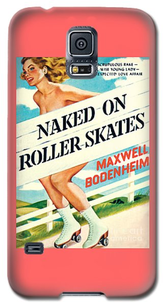 Naked On Roller Skates Galaxy S5 Case
