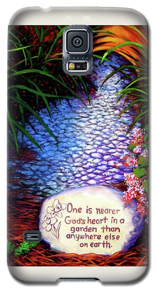 Garden Wisdom, Nearer Galaxy S5 Case