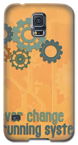 Never Change A Running System Galaxy S5 Case by Jutta Maria Pusl