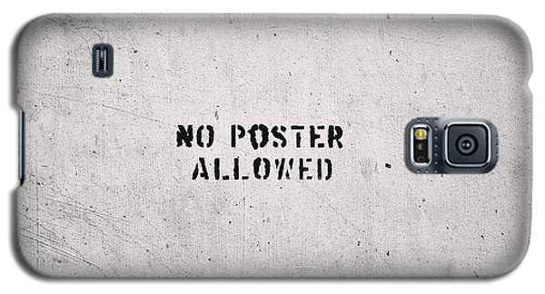Galaxy S5 Case featuring the photograph No Poster Allowed by Dean Harte