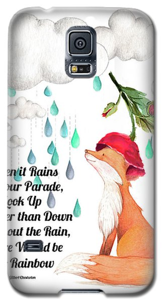 Galaxy S5 Case featuring the digital art No Rain On My Parade by Colleen Taylor