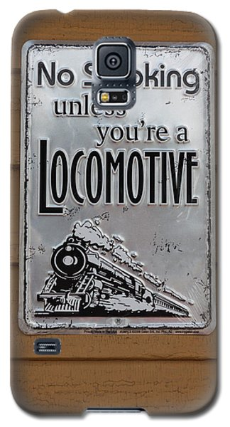 Galaxy S5 Case featuring the photograph No Smoking Unless Youre A Locomotive by Suzanne Gaff