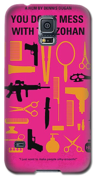 Galaxy S5 Case featuring the digital art No743 My You Dont Mess With The Zohan Minimal Movie Poster by Chungkong Art
