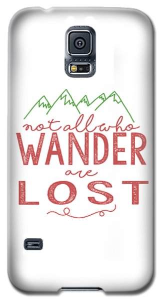 Not All Who Wander Are Lost In Pink Galaxy S5 Case by Heather Applegate