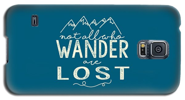 Not All Who Wander Galaxy S5 Case