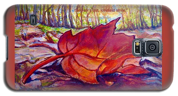 Galaxy S5 Case featuring the painting Ode To A Fallen Leaf Painting With Quote by Kimberlee Baxter