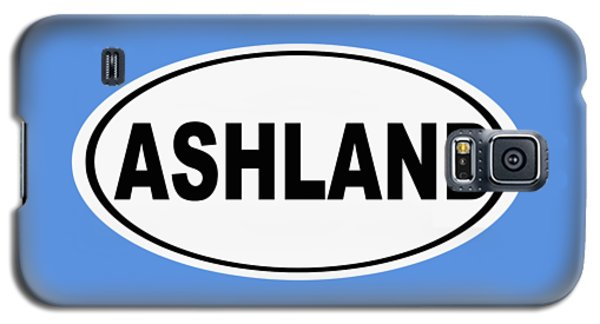 Galaxy S5 Case featuring the photograph Oval Ashland Oregon Or Ohio Home Pride by Keith Webber Jr