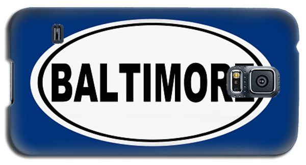 Galaxy S5 Case featuring the photograph Oval Baltimore Maryland Home Pride by Keith Webber Jr