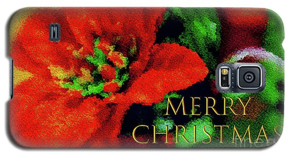 Galaxy S5 Case featuring the photograph Painted Poinsettia Merry Christmas by Sandy Moulder