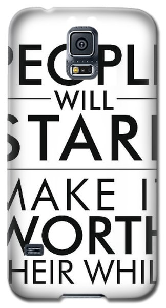People Will Stare, Make It Worth Their While Galaxy S5 Case