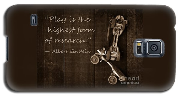 Play Is The Highest Form Of Research. Albert Einstein  Galaxy S5 Case by Edward Fielding