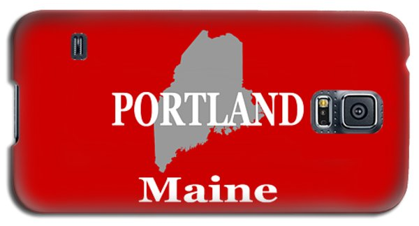 Galaxy S5 Case featuring the photograph Portland Maine State City And Town Pride  by Keith Webber Jr