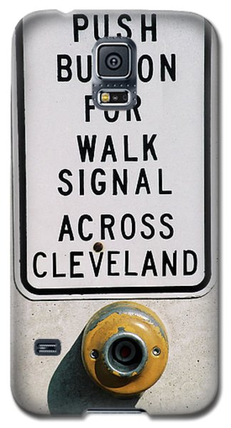 Push Button To Walk Across Clevelend Galaxy S5 Case