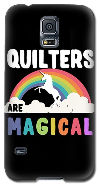 Quilters Are Magical Galaxy S5 Case