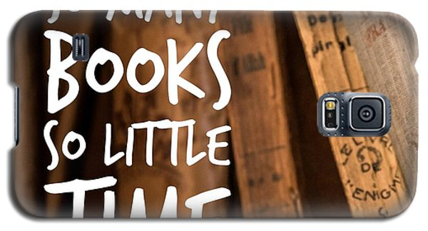 School Galaxy S5 Case - Quote Many Books Little Time by Matthias Hauser